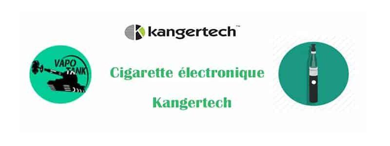 Cigarette électronique Kangertech