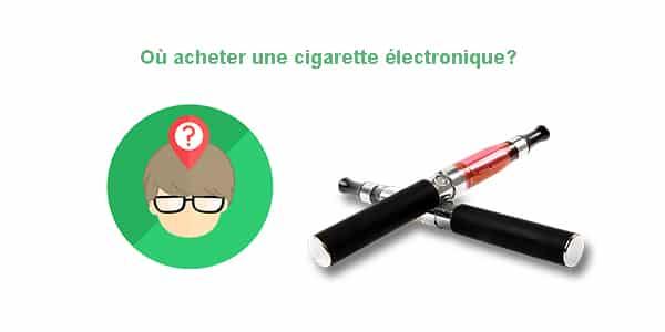 Où acheter une cigarette électronique ?