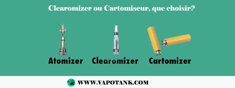 Clearomizer ou Cartomiseur, que choisir ?