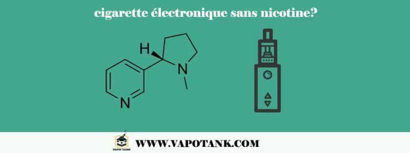 Cigarette électronique sans nicotine